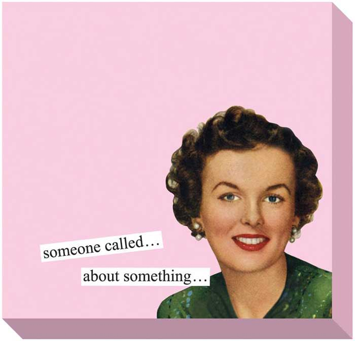 Anne Taintor Sticky Notes Someone